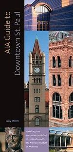 AIA Guide to Downtown St. Paul - Larry Millett