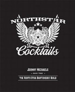 North Star Cocktails : Johnny Michaels & the North Star Bartenders' Guild - Johnny Michaels
