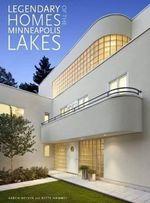 Legendary Homes of the Minneapolis Lakes - Karen Melvin