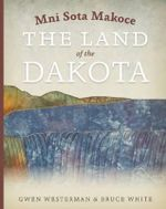 Mni Sota Makoce : The Land of the Dakota - Gwen Westerman