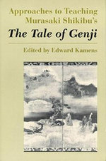 Approaches to Teaching Murasaki Shikibu's the Tale of Genji - Edward Kamens