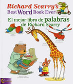 Richard Scarry's Best Word Book Ever/El Mejor Libro de Palabras de Richard Scarry - Richard Scarry