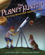The Planet Hunter : The Story Behind What Happened to Pluto - Elizabeth Rusch