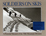 Soldiers on Skis : A Pictorial Memoir of the 10th Mountain Division - Flint Whitlock