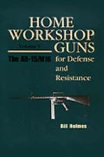 The AR-15/M16 (Home Workshop Guns for Defense & Resistance #5) : Public Health Sourcebook on Guns - Bill Holmes