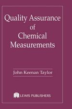 Quality Assurance of Chemical Measurements : Occupational Health Fundamentals, Volume I - John Keenan Taylor