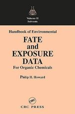 Handbook of Environmental Fate and Exposure Data for Organic Chemicals : Solvents v.2
