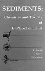 Sediments : Chemistry and Toxicity of In-place Pollutants
