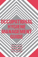 Occupational Hygiene Management Guide - Shirley K. Jones