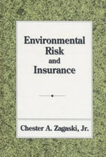 Environmental Risk and Insurance - Chester A. Zagaski