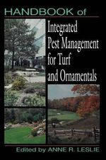 Handbook of Integrated Pest Management for Turf and Ornamentals - Anne R. Leslie