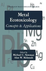 Metal Ecotoxicology : Concepts and Applications
