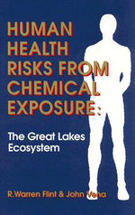 Human Health Risks from Chemical Exposure : The Great Lakes Ecosystem - R. Warren Flint