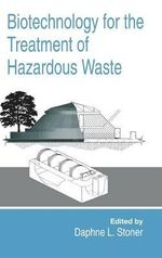 Biotechnology for the Treatment of Hazardous Waste - D.L. Stoner
