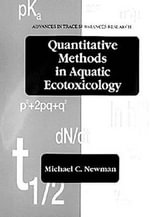 Quantitative Methods in Aquatic Ecotoxicology : Theoretical and Empirical Perspectives