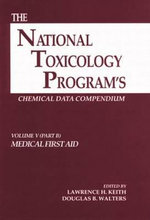 The National Toxicology Program Chemical Data Compendium : v. 5 - Lawrence H. Keith