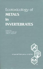 Ecotoxicology of Metals in Invertebrates :  Modern Evaluation in Theorie and Practice - R. Dallinger