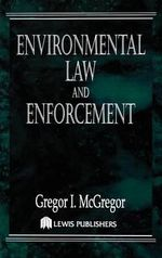 Environmental Law and Enforcement - G.I. McGregor