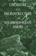Chemistry and Microstructure of Solidified Waste Forms - R.D. Spence