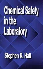 Chemical Safety in the Laboratory - S.K. Hall