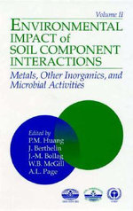 Environmental Impacts of Soil Component Interactions : Toxic Metals, Other Inorganics and Microbial Activities v. 2 - P.M. Huang
