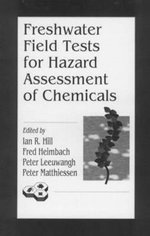 Freshwater Field Tests for Hazard Assessment of Chemicals - I.R. Hill