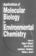 Applications of Molecular Biology in Environmental Chemistry - Roger A. Minear