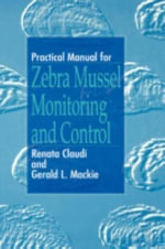 Practical Manual for Zebra Mussels Monitoring and Control : An Illustrated Key - R. Claudi