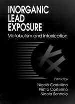 Inorganic Lead Exposure : Metabolism and Intoxication - N. Castellino