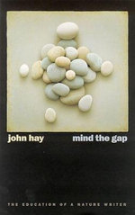 Mind the Gap : The Education of a Nature Writer - John Hay