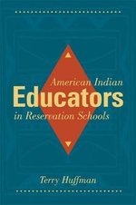 American Indian Educators in Reservation Schools : Why Choice Can Deepen Inequality and How to Make S... - Terry E Huffman