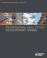 Professional Real Estate Development : The ULI Guide to the Business - Richard B. Peiser