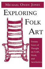 Exploring Folk Art - Michael Jones