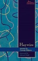 Haywire : Poems by George Bilgere - George Bilgere
