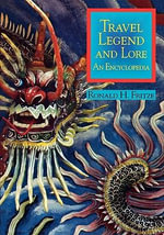 Travel Legend and Lore : An Encyclopedia : An Encyclopedia - Ronald H. Fritze