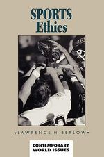 Sports Ethics : A Reference Handbook - Lawrence H. Berlow