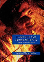 Language and Communication : A Cross-Cultural Encyclopedia :  A Cross-Cultural Encyclopedia - Michael Shaw Findlay