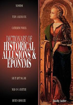 Dictionary of Historical Allusions and Eponyms - Dorothy Auchter