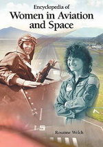 Encyclopedia of Women in Aviation and Space - Rosanne Welch