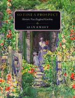 So Fine a Prospect : Historic New England Gardens - Alan Emmet