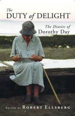 The Duty of Delight : The Diaries of Dorothy Day - Robert Ellsberg