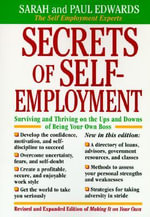 Secrets of Self Employment : Surviving and Thriving on the Ups and Downs of Being Your Own Boss - Paul Edwards
