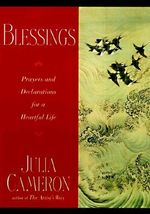 Blessing Prayers for Declaration : Prayers and Declarations for a Heartful Life - Julia Cameron
