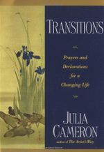 Transitions : Prayers and Declarations for a Changing Life - Julia Cameron