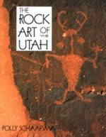 Rock Art of Utah - Polly Schaafsma