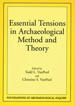 Essential Tensions in Archaeological Method and Theory - Todd L. Vanpool
