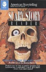 The Scary Story Reader : Forty-One of the Scariest Stories for Sleepovers, Campfires, Car & Bus Trips--Even for First Dates! - Richard Young