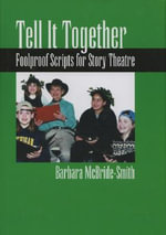 Tell It Together : Foolproof Scripts for Story Theatre - Barbara McBride-Smith