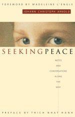 Seeking Peace : Notes and Conversations along the Way - Johann Christoph Arnold