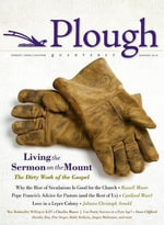 Plough Quarterly No. 1 : Living the Sermon on the Mount - Russell D Moore